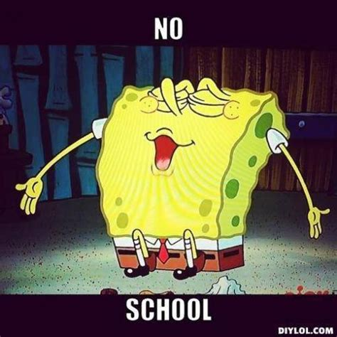 No School Meme - no school spongebob square pants picture