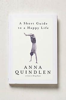 A Short Guide To A Happy Life Anthropologie Com