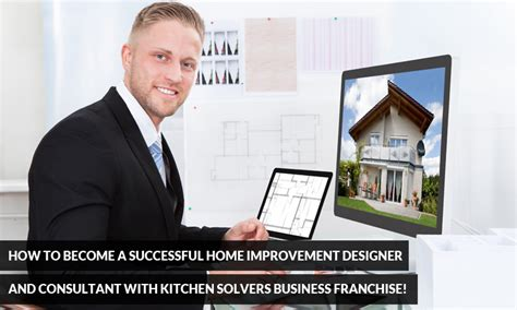 how to become a successful home improvement designer and