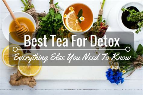 best tea detox cleanse your with the best tea for detox and