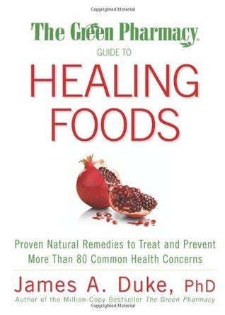 the twelve healers and other remedies books the green pharmacy guide to healing foods proven