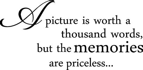 A Picture Is Worth A Thousand Words Essay by A Picture Is Worth A Thousand Words But The Memories Are Priceless Wall Wall