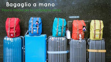 misure bagaglio cabina peso e misure bagaglio a mano le regole delle principali
