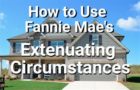 extenuating circumstances fannie mae s extenuating circumstances can help you secure