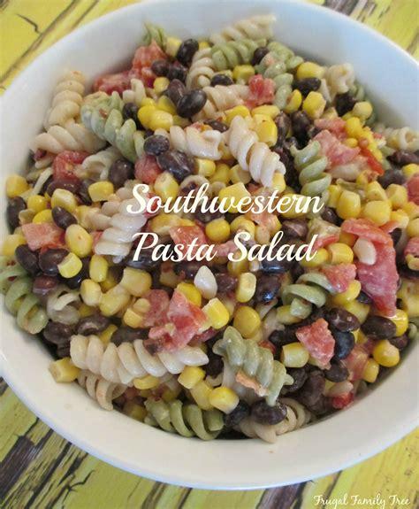 pasta house salad recipe southwestern pasta salad recipe frugal family tree