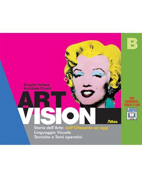 libro vision vol 1 little scuolabook ebook per la scuola a vettese a pinotti art vision a b artlab istituto