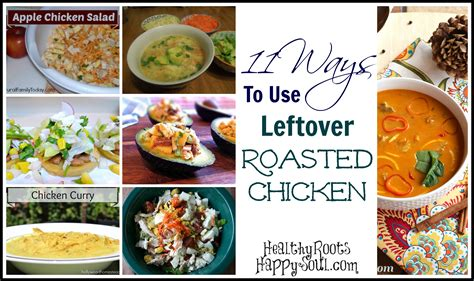 naturally loriel 11 ways to use leftover roasted chicken