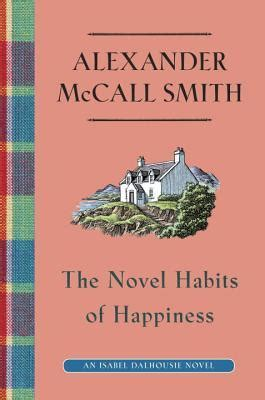 The Book Of Gratitude Create A Of Happiness And Wellbeing the novel habits of happiness dalhousie 10 by mccall smith reviews