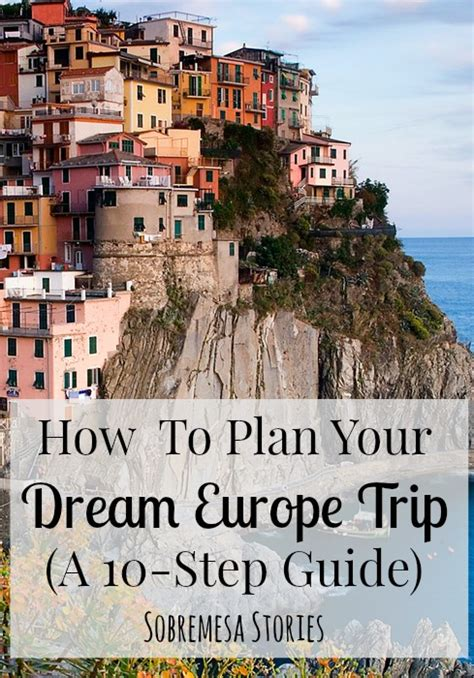 how to plan your europe trip a 10 step guide sobremesa stories