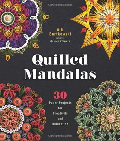 quilling books quilled mandalas quilling book quilled creations