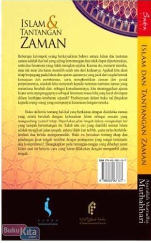 Islam Dan Tantangan Zaman Rasionalitas Dalam Dialog Teks Yang Pasti bukukita islam dan tantangan zaman rasionalitas dalam dialog teks yang pasti dan konteks