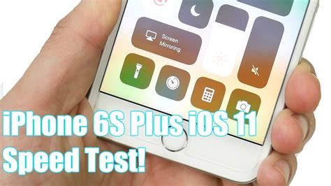 iphone 6s plus ios 11 speed test