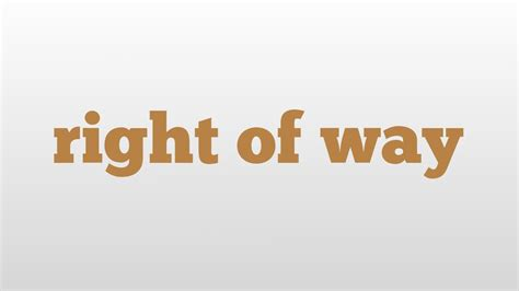 right meaning right of way meaning and pronunciation youtube