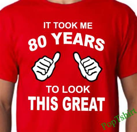 Gifts For 80 Year - 80th birthday tshirt 80th birthday shirt mens 80th birthday