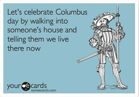 Columbus Day Meme - why do we bother with columbus day all things are super