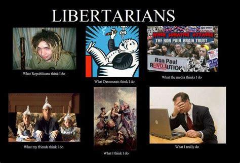 Libertarian Meme - excellent self deprecating libertarian humor