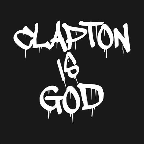 Tshirt Kaos Clapton Is God clapton is god eric clapton t shirt teepublic