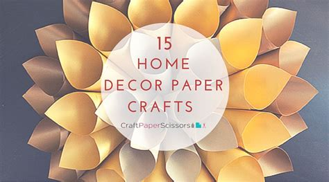 home decor paper crafts 15 home decor paper crafts craft paper scissors