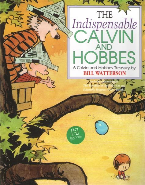 the indispensable calvin and hobbes a calvin and hobbes treasury the indispensable calvin and hobbes calvin hobbes
