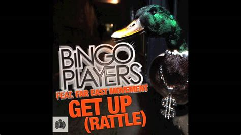 bingo players get up rattle get up rattle bingo players feat far east movement