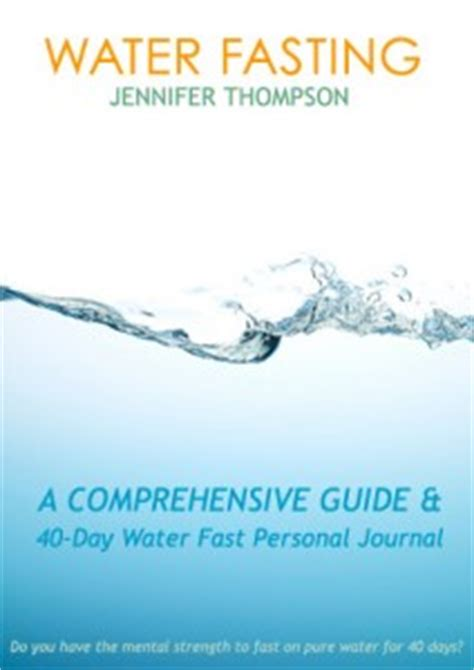 Detoxing After Breaking Fast by 40 Day Water Fast Comprehensive Guide Personal Journal