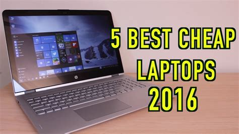best cheapest laptop top 5 best cheap windows laptops 2016
