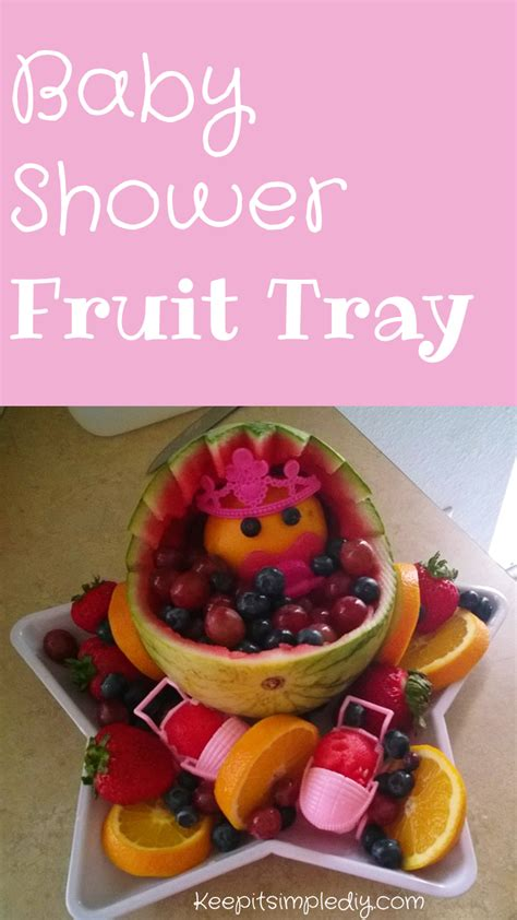 Baby Shower Fruit Tray by Baby Shower Fruit Tray Keep It Simple Diy