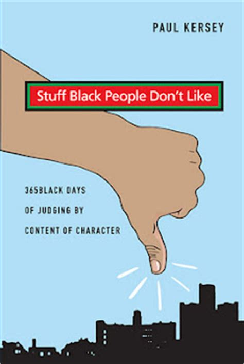 stuff black people dont like sbpdl 540 the michael 365 black days of judging by content of character