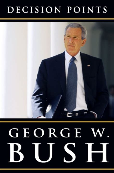 the bush books book review decision points by george w bush 2010