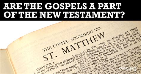 sections of the new testament are the gospels a part of the new testament christian