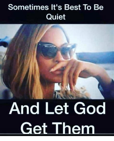 Be Quiet Meme - 25 best memes about be quiet be quiet memes