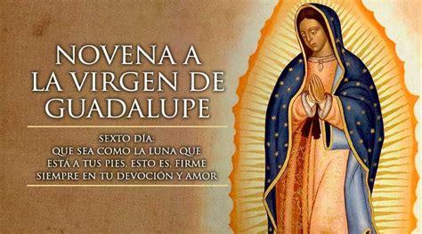 imagenes y oraciones ala virgen de guadalupe sexto d 237 a de la novena a la virgen de guadalupe