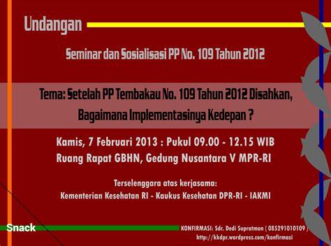 undangan seminar dan sosialisasi pp no 109 tahun 2012 kaukus