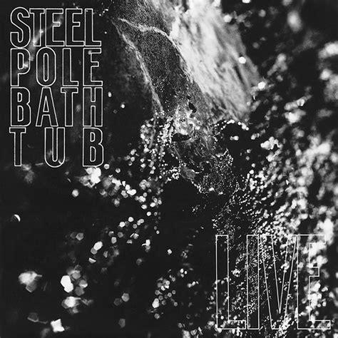 steel pole bathtub steel pole bath tub music fanart fanart tv
