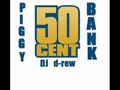 piggy bank 50 cent 50 cent piggy bank knuck if you buck remix