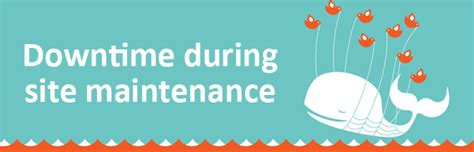 Possible Time Site Maintenance by How To Handle Downtime During Site Maintenance Moz