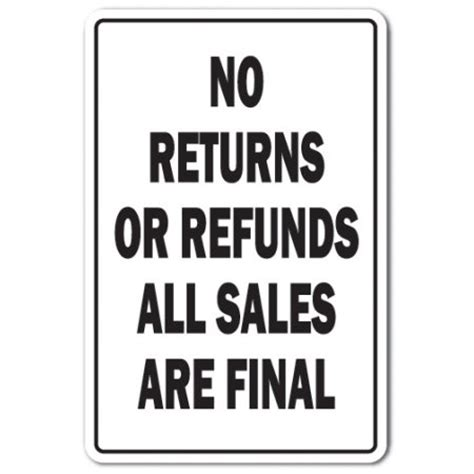 walmart vision return policy no returns or refunds novelty sign shopping store policy