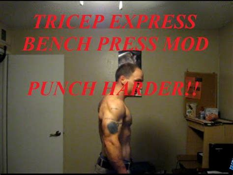 bench press punching power tricep express bench press mod for massive punching power