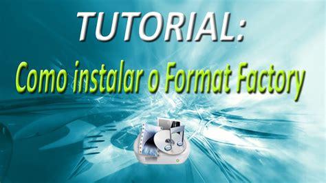 format factory full hd tutorial como instalar o format factory full hd youtube