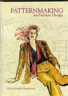patternmaking for fashion design international patternmaking for fashion design helen joseph armstrong