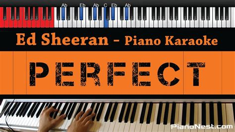 ed sheeran perfect karaoke piano ed sheeran perfect higher key piano karaoke sing