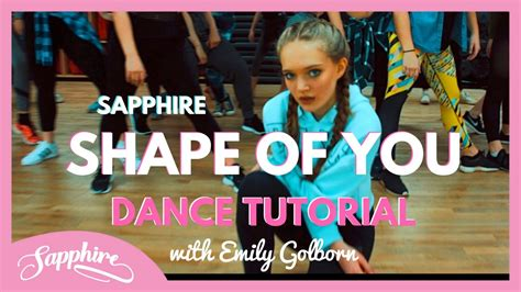 tutorial dance shape of you shape of you cover by sapphire dance tutorial youtube