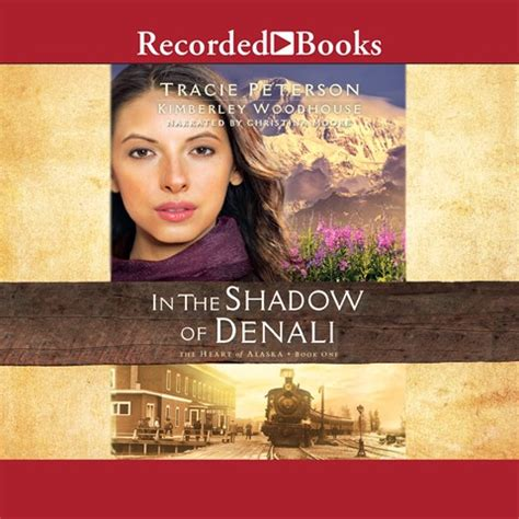 in the shadow of denali the of alaska audiofile picks audiobook reviews 6 30 17 rt book reviews