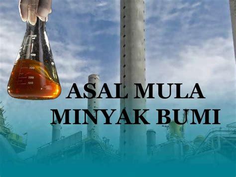 Minyak Tanah asal minyak bumi terbentuknya minyak bumi muhamad fatkhy