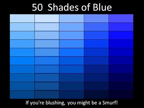 best shade of blue 50 shades of blue smurf humor 50 shades of blue