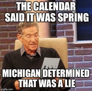 Funny Michigan Memes - 18 first day of spring memes so you can start the season