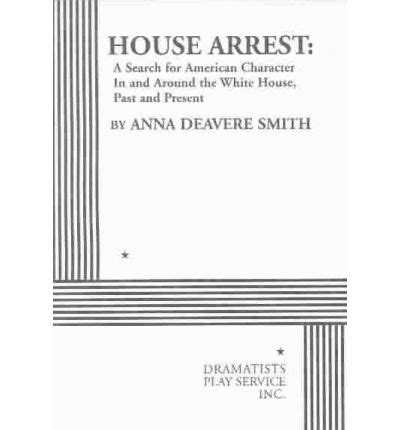 Can You Search A House With An Arrest Warrant House Arrest A Search For American Character In And