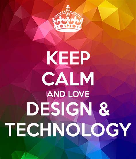 design technology keep calm and love design technology poster iggy