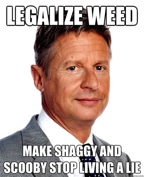 Legalize Weed Meme - legalize weed make shaggy and scooby stop living a lie