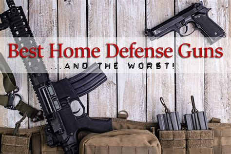 best home defense gun the best and worst guns for home defense prepper
